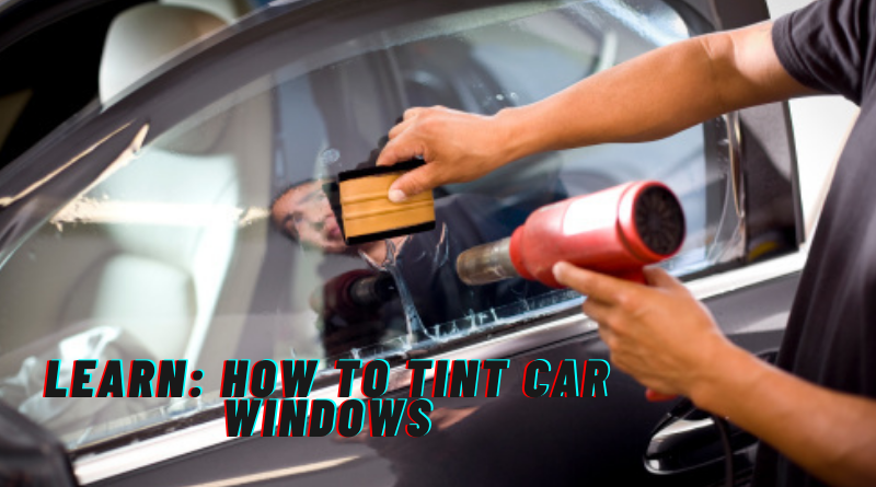 How to tint car windows