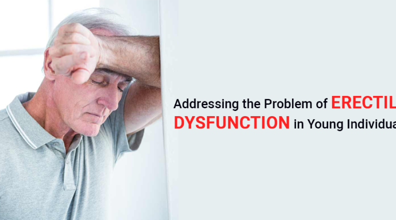 Addressing the problem of erectile dysfunction in young individuals