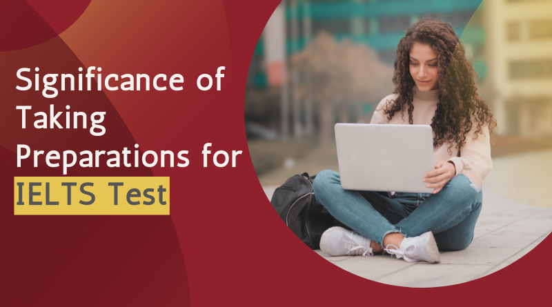 Significance of Taking Preparations for IELTS Test