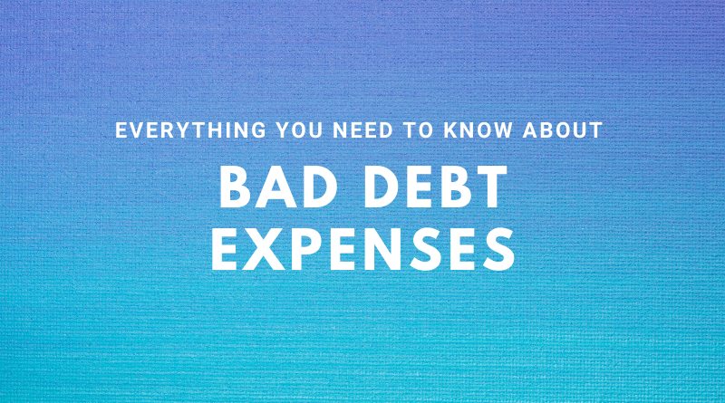 What are bad debt expenses? How to calculate and record?