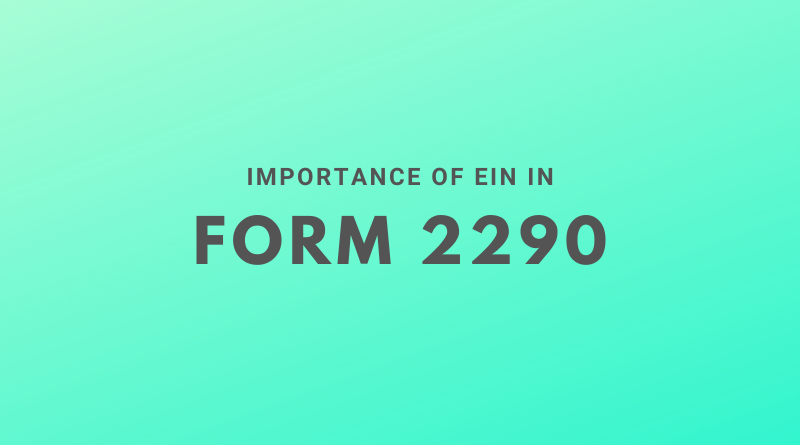 Importance of EIN in Form 2290 Filing